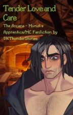 Tender Love & Care - The Arcana Muriel x Apprentice Fanfiction by DKThunderStories