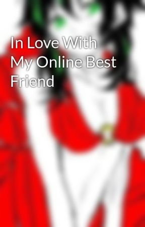In Love With My Online Best Friend by Izuka_Bakugou