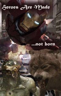 Heroes Are Made | A Tony Stark series (fan fiction) cover