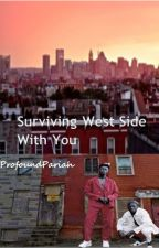 Surviving West Side With You (Urban) by ProfoundPariah