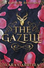 The Gazelle (A Rapunzel Retelling) by KaraCarreira