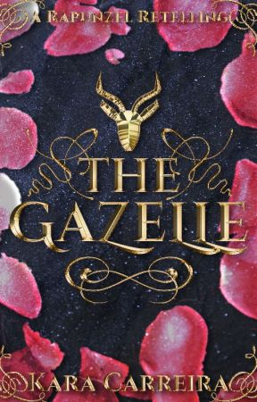 The Gazelle (A Rapunzel Retelling) by KaraCarreira