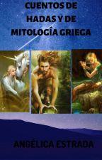CUENTOS DE HADAS Y DE MITOLOGÍA GRIEGA by Angelitodeamor