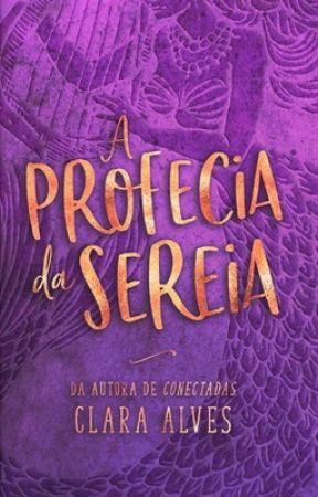A profecia da sereia (DEGUSTAÇÃO) by ClaraAlves