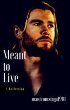 Meant to Live (ThorxReader Mini-Series | Collections) by manicmusings1901