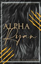 Alpha  Ryan (Completed✔️) by Tealover0669