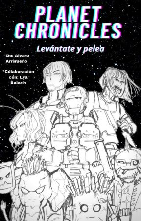 Planet Chronicles: Levántate y pelea. by yoshiandmitsu