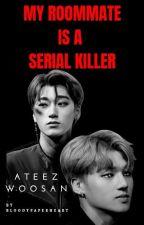 My roommate is a Serial Killer // woosan   by bloodypaperheart
