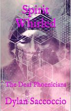 Spirit Whirled: The Deaf Phoenicians by GreatTide