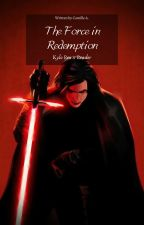 The force in redemption | Kylo Ren x reader | ✔ by Ryouiki_Tenkai