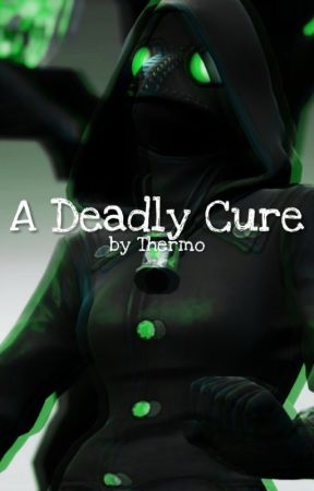 A Deadly Cure by Thermodynamix