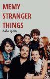 Memy|Stranger Things|✔️ cover