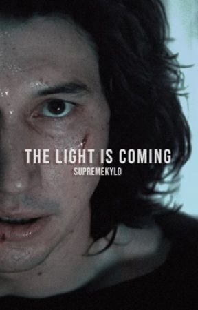 The Light is Coming | Kylo Ren by supremekylo