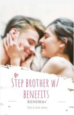 Step brother with benefits(18+) by kendrafoe