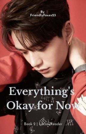 Everything's Okay for Now | WayV (NCT) LucasxReader | Mafia AU | Book 2  by so_done_right_now