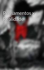 Pensamentos x Realidade by Guilherme270620