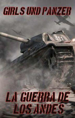 Girls Und Panzer: La Guerra de los Andes by alesandro19