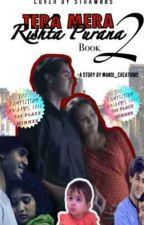 SamAina FF ~TERA MERA RISHTA PURANA ~ BOOK 2 (√)  by Mansi_Creations