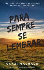 Para Sempre Se Lembrar by GrazieleMachado