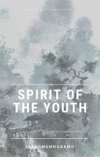 SPIRIT OF THE YOUTH | henxiao/xiaodery ff by IsangMSMNGDamo