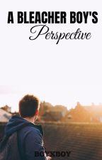 A Bleacher Boy's Perspective (BoyxBoy) by 5upernatura1