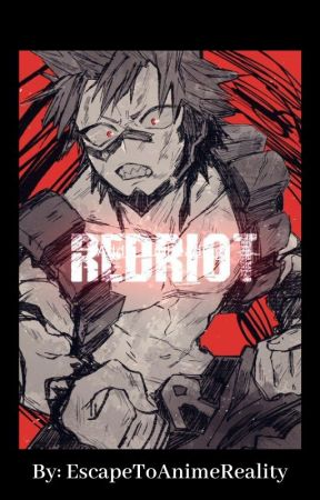 RedRiot (Kirishima Ejiro x reader) by EscapeToAnimeReality