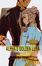 ALPHA'S GOLDEN LUNA by Ms-angel-h