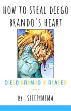 How to Steal Diego Brando's Heart [Diego Brando x Reader] by Sleepymima