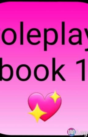 ROLE PLAY BOOK 1 by glittergirl91301