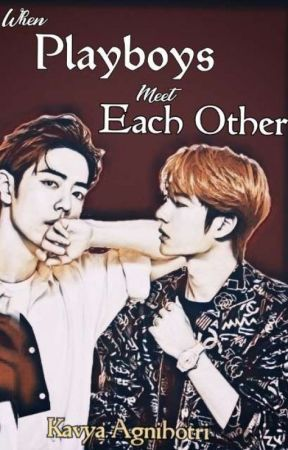 ✔When PlayBoys Meet Each Other( ZhanYi)(Complete)|Editing| by KavyaAgnihotri