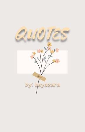 QUOTES by Keyazara