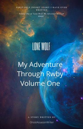 Lone Wolf: My Adventure Through RWBY Volume One by GhostAssassinWriter