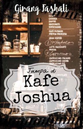 Jumpa di Kafe Joshua by girangfashali