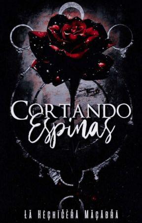 ━━ Cortando Espinas  by LaHechiceraMacabra