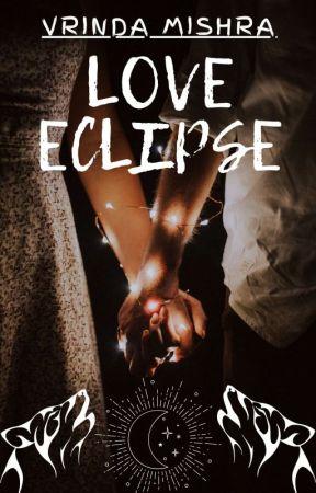 LOVE ECLIPSE  by luvvrinda