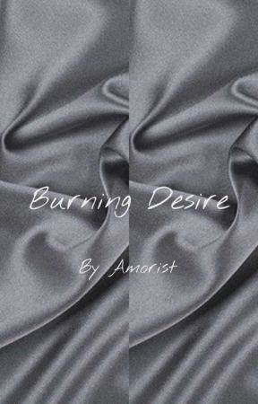 Burning Desire (Lost&Found Series)  by Wanderingmeraculum