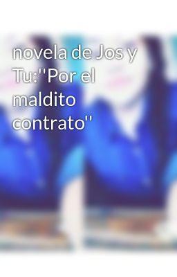 Đọc Truyện novela de Jos y Tu:''Por el maldito contrato'' - Truyen4U.Net