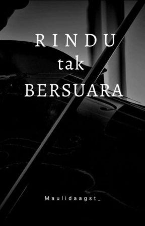Rindu Tak Bersuara by Maulidaagst_