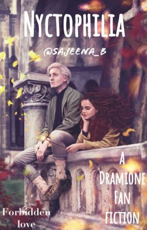 Nyctophilia : A Dramione Fan fiction. by 14katebeckett