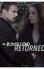 The Boyfriend Returned by visionsofteresa