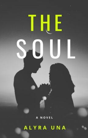 THE SOUL by Alyra_Una