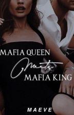 Mafia Queen Meets Mafia King by wordflirt