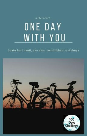 One Day With You | END by skeeyeart_