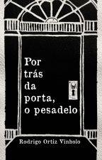 Por Trás da Porta, o Pesadelo by RodrigoVinholo
