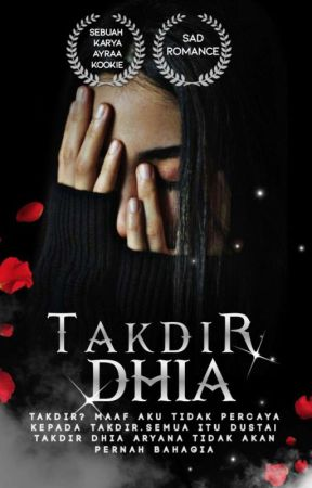 TAKDIR DHIA by ayraakookie
