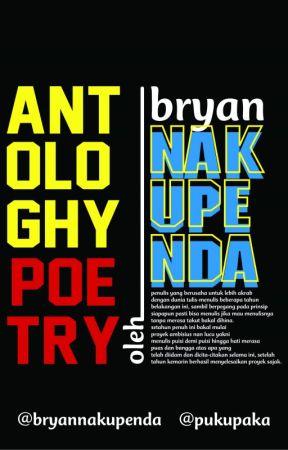 ANTHOLOGY POETRY NAKUPENDA by Bryannakupenda