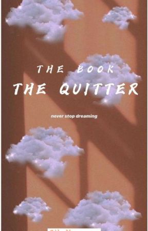 THE QUITTER by CikNaweeeee