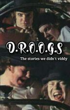 D.R.O.O.G.S ( Clockwork Orange fan-fic ) by Alexsdevotchka43