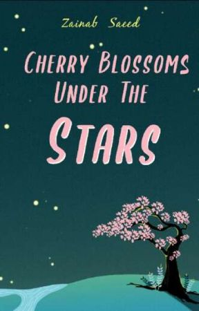 Cherry Blossoms Under The Stars (Sample Only)  by zainab_writes