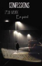 Confessions d'un monde en péril by liamy_sherlock